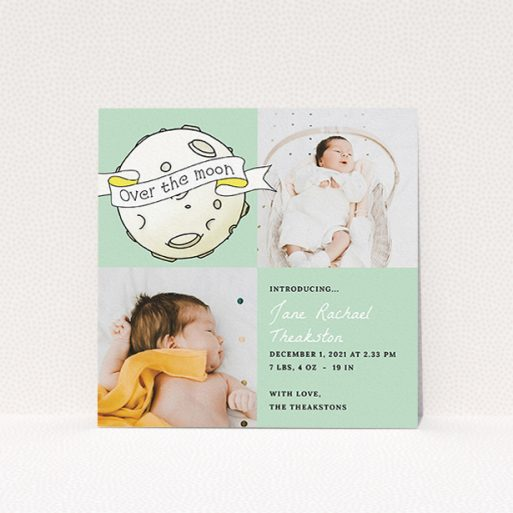 """A birth announcement card design titled """"Over the Moon"""". It is a square (148mm x 148mm) card in a square orientation. It is a photographic birth announcement card with room for 2 photos. """"Over the Moon"""" is available as a flat card, with tones of green and white."""