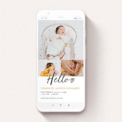 """A birth announcement for whatsapp design titled """"Handwritten Hello"""". It is a smartphone screen sized announcement in a portrait orientation. It is a photographic birth announcement for whatsapp with room for 3 photos. """"Handwritten Hello"""" is available as a flat announcement, with tones of white and orange."""