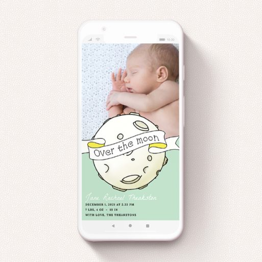 """A birth announcement for whatsapp called """"Over the Moon"""". It is a smartphone screen sized announcement in a portrait orientation. It is a photographic birth announcement for whatsapp with room for 2 photos. """"Over the Moon"""" is available as a flat announcement, with tones of green and white."""