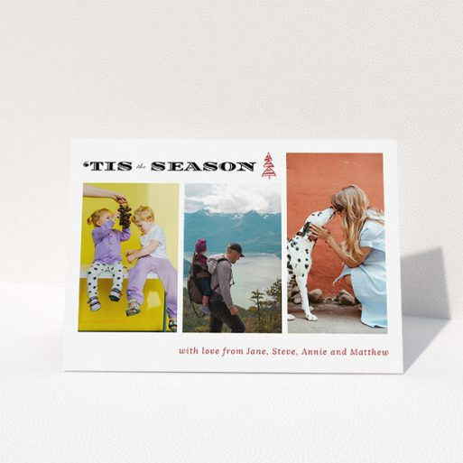 """A family christmas card template titled """"Tis the Season"""". It is an A5 card in a landscape orientation. It is a photographic family christmas card with room for 3 photos. """"Tis the Season"""" is available as a folded card, with tones of white and red."""